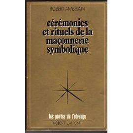 Ambelain-Robert-Ceremonies-Et-Rituels-De-La-Maconnerie-Symbolique